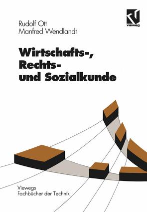 Wirtschafts-, Rechts- und Sozialkunde von Ott,  Rudolf, Wendlandt,  Manfred