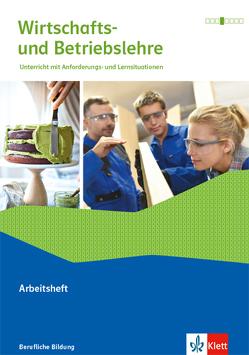 Wirtschafts- und Betriebslehre. Lernsituationen und Prüfungswissen Ausgabe 2019