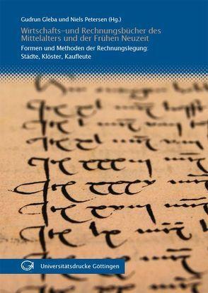 Wirtschafts- und Rechnungsbücher des Mittelalters und der Frühen Neuzeit von Gleba,  Gudrun, Petersen,  Niels