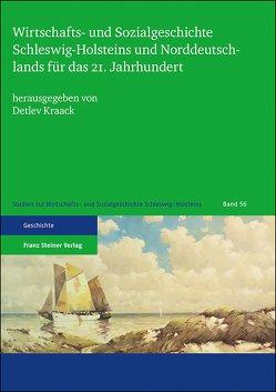 Wirtschafts- und Sozialgeschichte Schleswig-Holsteins und Norddeutschlands für das 21. Jahrhundert von Kraack,  Detlev