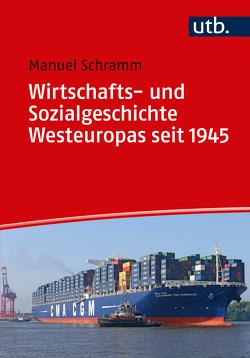 Wirtschafts- und Sozialgeschichte Westeuropas seit 1945 von Schramm,  Manuel