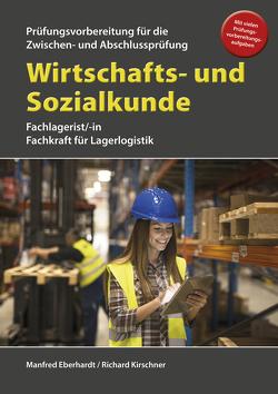 Wirtschafts- und Sozialkunde für die Prüfungsvorbereitung für Zwischen- und Abschlussprüfung von Eberhardt,  Manfred, Kirschner,  Richard