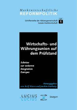 Wirtschafts- und Währungsunion auf dem Prüfstand von Eickhoff,  Norbert, Harrer,  Manfred, Hasse,  Rolf, Starbatty,  Joachim