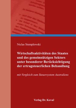 Wirtschaftsaktivitäten des Staates und des gemeinnützigen Sektors unter besonderer Berücksichtigung der ertragsteuerlichen Behandlung von Stemplewski,  Niclas