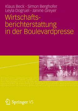 Wirtschaftsberichterstattung in der Boulevardpresse von Beck,  Klaus, Berghofer,  Simon, Dogruel,  Leyla, Frieler,  Felix, Greyer,  Janine