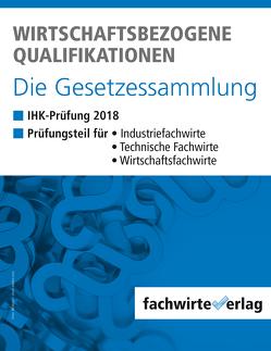 Wirtschaftsbezogene Qualifikationen – Die Gesetzessammlung von Barth,  Diana, Fresow,  Reinhard
