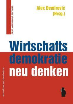 Wirtschaftsdemokratie neu denken von Demirović,  Alex
