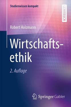 Wirtschaftsethik von Holzmann,  Robert