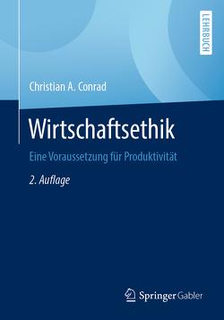 Wirtschaftsethik von Conrad,  Christian A.
