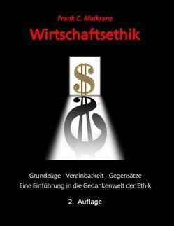 Wirtschaftsethik von Maikranz,  Frank C.