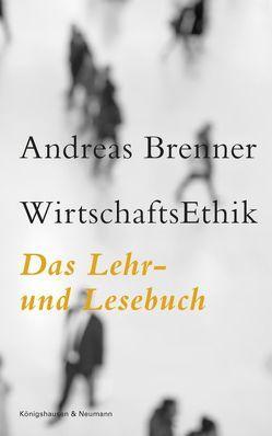 WirtschaftsEthik von Brenner,  Andreas