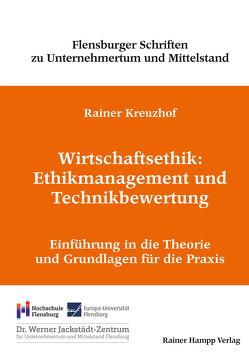 Wirtschaftsethik: Ethikmanagement und Technikbewertung von Kreuzhof,  Rainer