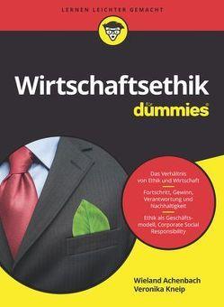 Wirtschaftsethik für Dummies von Achenbach,  Wieland, Kneip,  Veronika