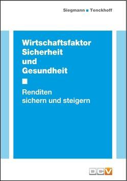 Wirtschaftsfaktor Sicherheit und Gesundheit von Siegmann,  Silvester, Tenckhoff,  Bernhard
