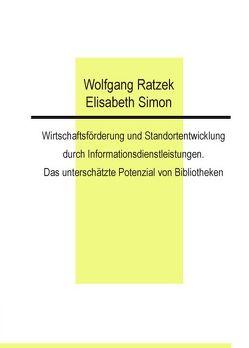 Wirtschaftsförderung und Standortentwicklung durch Informationsdienstleistungen von Ratzek,  Wolfgang, Simon,  Elisabeth