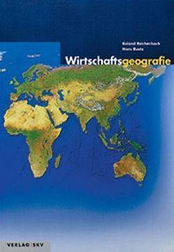 Wirtschaftsgeografie von Reichenbach,  Roland, Ruetz,  Hans