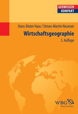 Wirtschaftsgeographie von Cyffka,  Bernd, Haas,  Hans-Dieter, Neumair,  Simon-Martin, Schmude,  Jürgen