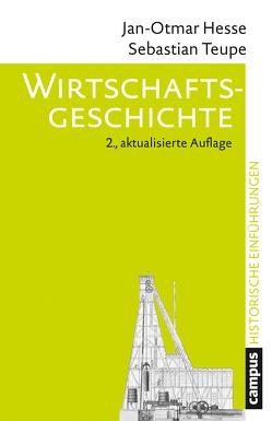 Wirtschaftsgeschichte von Hesse,  Jan-Otmar, Teupe,  Sebastian
