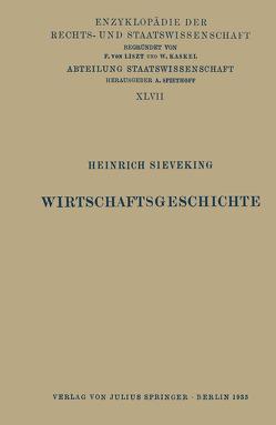 Wirtschaftsgeschichte von Kaskel,  Walter, Kohlrausch,  Eduard, Sieveking,  Heinrich, Spiethoff,  A.