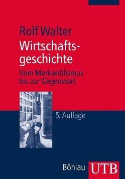 Wirtschaftsgeschichte von Walter,  Rolf