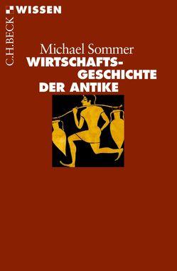 Wirtschaftsgeschichte der Antike von Sommer,  Michael