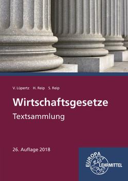 Wirtschaftsgesetze von Lüpertz,  Viktor, Reip,  Hubert, Reip,  Stefan