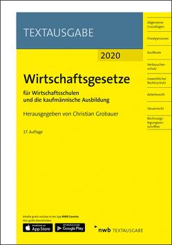Wirtschaftsgesetze für Wirtschaftsschulen und die kaufmännische Ausbildung von Grobauer,  Christian, NWB Gesetzesredaktion
