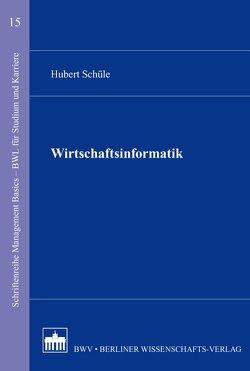 Wirtschaftsinformatik von Schüle,  Hubert