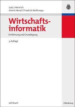 Wirtschaftsinformatik von Heinrich,  Lutz J., Heinzl,  Armin, Roithmayr,  Friedrich