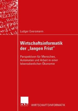 """Wirtschaftsinformatik der """"langen Frist"""" von Eversmann,  Ludger"""