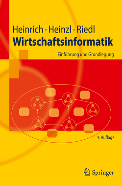 Wirtschaftsinformatik von Heinrich,  Lutz J., Heinzl,  Armin, Riedl,  René