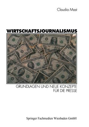 Wirtschaftsjournalismus von Mast,  Claudia