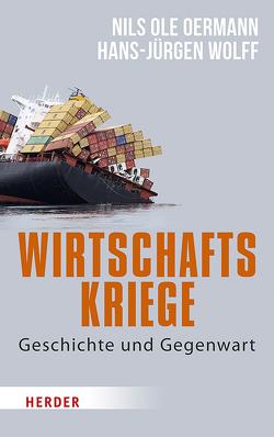 Wirtschaftskriege von Oermann,  Nils Ole, Wolff,  Hans-Jürgen