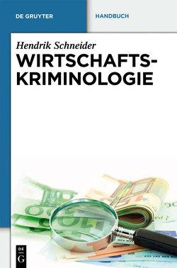 Wirtschaftskriminologie von Schneider,  Hendrik