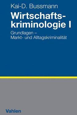Wirtschaftskriminologie I von Bussmann,  Kai-D.