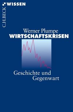 Wirtschaftskrisen von Dubisch,  Eva J., Plumpe,  Werner