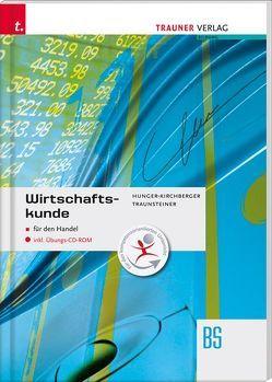 Wirtschaftskunde für den Handel inkl. digitalem Zusatzpaket von Hunger-Kirchberger,  Barbara, Traunsteiner,  Martina