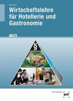Wirtschaftslehre für Hotellerie und Gastronomie von Prof. Dr. Dettmer,  Harald, Schulz,  Lydia, Voll,  Marco, Warden,  Sandra
