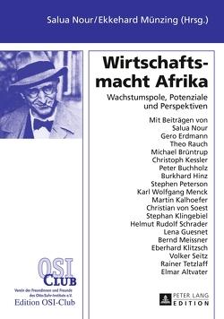 Wirtschaftsmacht Afrika von Münzing,  Ekkehard, Nour,  Salua