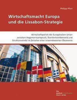 Wirtschaftsmacht Europa und die Lissabon-Strategie von Pforr,  Philipp