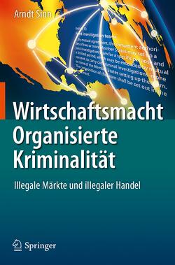 Wirtschaftsmacht Organisierte Kriminalität von Sinn,  Arndt