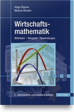 Wirtschaftsmathematik von Galata,  Robert, Röpcke,  Helge, Wessler,  Markus