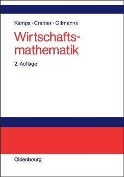 Wirtschaftsmathematik von Cramer,  Erhard, Kamps,  Udo, Oltmanns,  Helga