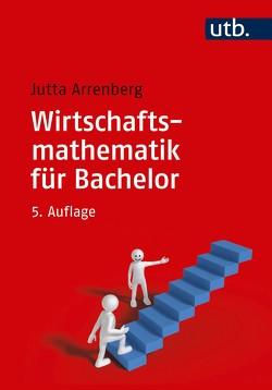 Wirtschaftsmathematik für Bachelor von Arrenberg,  Jutta