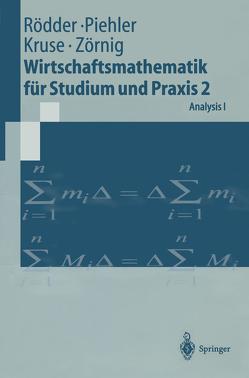 Wirtschaftsmathematik für Studium und Praxis 2 von Kruse,  Hermann-Josef, Piehler,  Gabriele, Rödder,  Wilhelm, Zörnig,  Peter