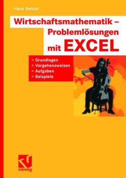Wirtschaftsmathematik – Problemlösungen mit EXCEL von Benker,  Hans