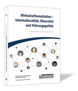Wirtschaftsmediation – Interkulturalität, Diversität und Führungspolitik von Barth,  Jonathan, Schmidt,  Claudia