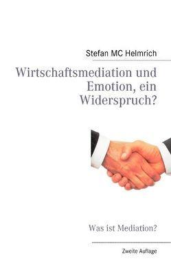 Wirtschaftsmediation und Emotion, ein Widerspruch? von Helmrich,  Stefan MC