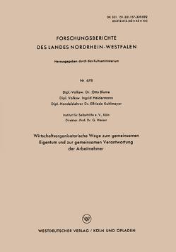 Wirtschaftsorganisatorische Wege zum gemeinsamen Eigentum und zur gemeinsamen Verantwortung der Arbeitnehmer von Blume,  Otto
