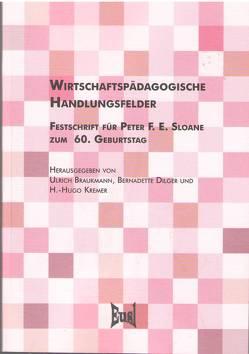 Wirtschaftspädagogische Handlungsfelder von Braukmann,  Ulrich, Dilger,  Bernadette, Kremer,  H.-Hugo